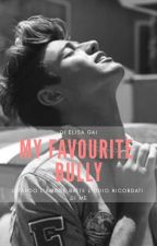 My favourite bully || #Wattys2018 by ElisaGai