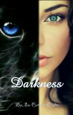 Darkness by AnaCarolina0123456