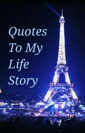 Quotes To My Life Story by rainbow_unicornxox