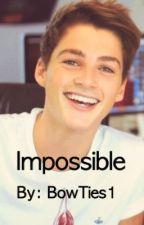 Impossible- Finn Harries Fan Fiction by BowTies1