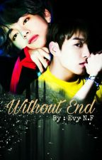 WE ~ ( Without End ) by hyungtae012