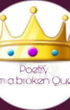Poetry from a broken Queen by AqilahDavids