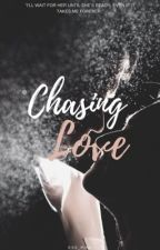 Chasing Love (Completed) by ess_pink