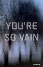 you're so vain by tennesme_