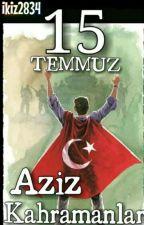 15Temmuz Aziz kahramanlar  by ikiz2834