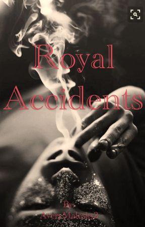 Royal Accidents by AveryMalesky2