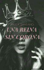 👑Una reina sin corona👑  by Grazer_Love