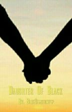 Daughter of Black {A Harry Potter fan fiction} by Meows_a_lot
