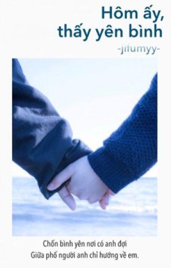 Đọc Truyện HÔM ẤY, THẤY YÊN BÌNH. - TruyenFun.Com