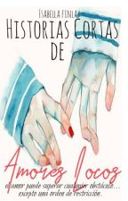 Relatos cortos sobre Amores locos  by adrisyl