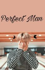 Perfect Man // P.J.M by 1kookie4mini