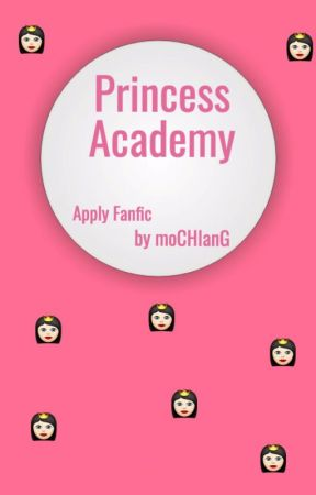 Princess Academy ↠ APPLY FIC by -mochianG