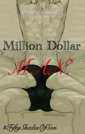 Million Dollar Man. by JustBLACKPls