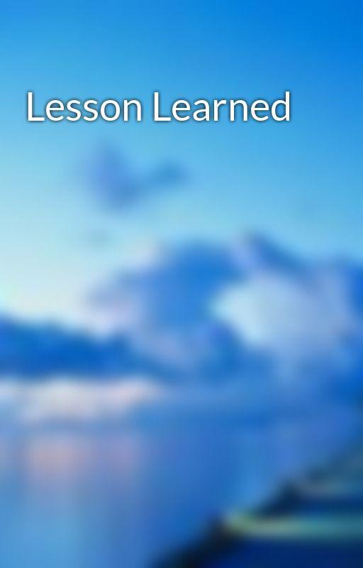 Lesson Learned by LovingIsLiving