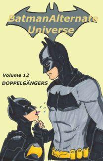 Verbazingwekkend Doppelgangers (a Batman Alternate Universe story) - That sexy ass UI-36