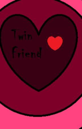 TwinFriends by LillyisWritingx