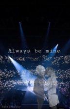 Always Be Mine - M.G by mactinusbby