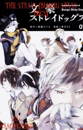 The Strays (Bungou Stray Dogs) - Characters Part 1 - Wattpad