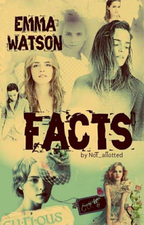 Emma Watson - Facts by Not_allotted