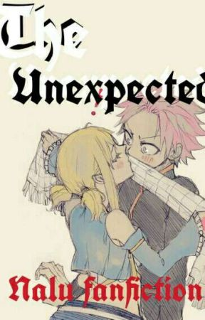 The Unexpected   Natsu x Lucy (Rewrite from Quotev) by alicethepotato