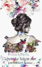 Schritt für Schritt zum perfektem Cover by Merleu