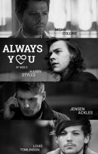 Always You [L.S] ~ By Miss X by larry_diary