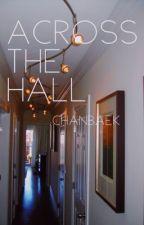 Across The Hall~ Chanbaek  by agmong