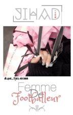 |🌹Jihad🌹| FEMME DE FOOTBALLEUR by Una_Djazairiaaa