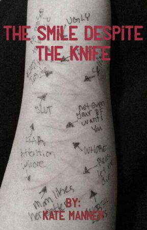 The Smile Despite The Knife by NotSoAverageKate