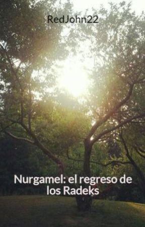 Nurgamel: el regreso de los Radeks by RedJohn22