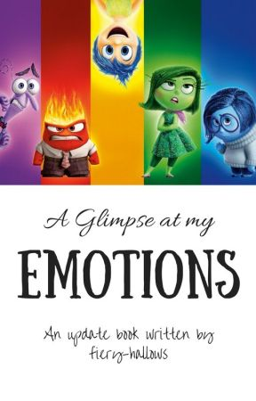 A Glimpse at my Emotions by fiery-hallows