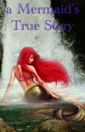 a Mermaid's True Story by DaisyBilbrey