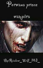 Porwana przez wampira by Loliza1246