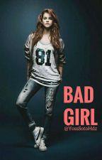 Bad Girl by YossSotoHdz