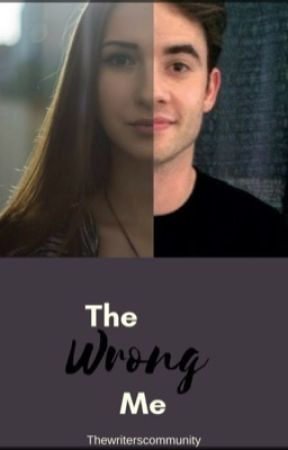 The Wrong Me by thewriterscommunity