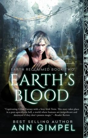 Earth's Blood, Earth Reclaimed Book Two by AnnGimpel