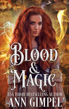 Blood and Magic, Coven Enforcers Book One by AnnGimpel