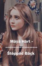 Maya Hart/Lucaya | Stepped Back  *Completed* by LadybugLucayaX
