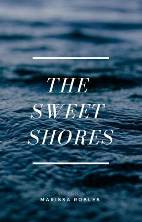 The Sweet Shores by MarissaRobles6