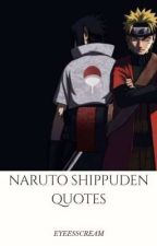 NARUTO SHIPPUDEN LINES/QUOTES  by xxiceyelpxx