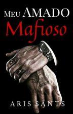"""Meu Amado Máfioso(Concluído)(1° LIVRO DO QUARTETO """"PELA MÁFIA"""") by katherinewickk"""
