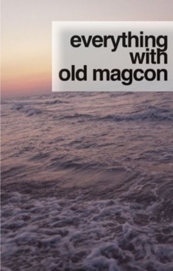everything with old magcon