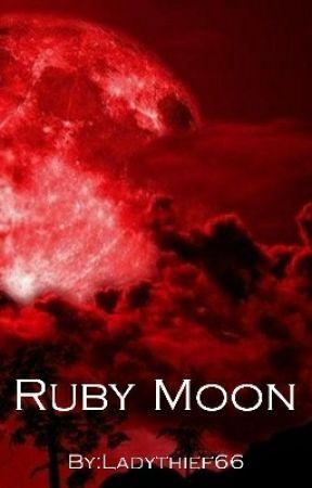 Ruby Moon (Book 2) by Ladythief66
