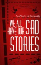 We All Have Our Sad Stories by NezzaLillay