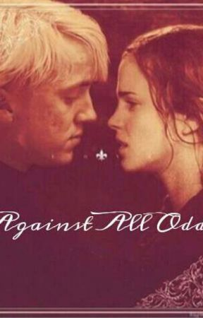 Against All Odds ~A Dramione Fanfiction by malfoypotter13