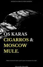 Cigarros & Moscow Mule. by Oxvnde