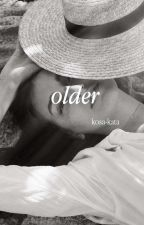 Older by kosa-kata