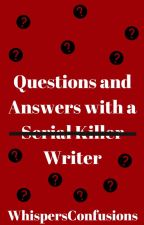 Questions and Answers with a Writer by WhispersConfusions
