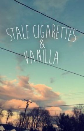 Stale Cigarettes & Vanilla by IronicMonster