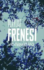 Frenesí • Playlist by mewinya